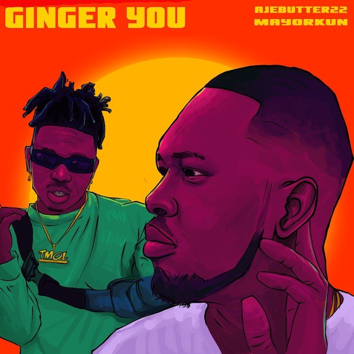 Ajebutter feat Mayourkun – Ginger You