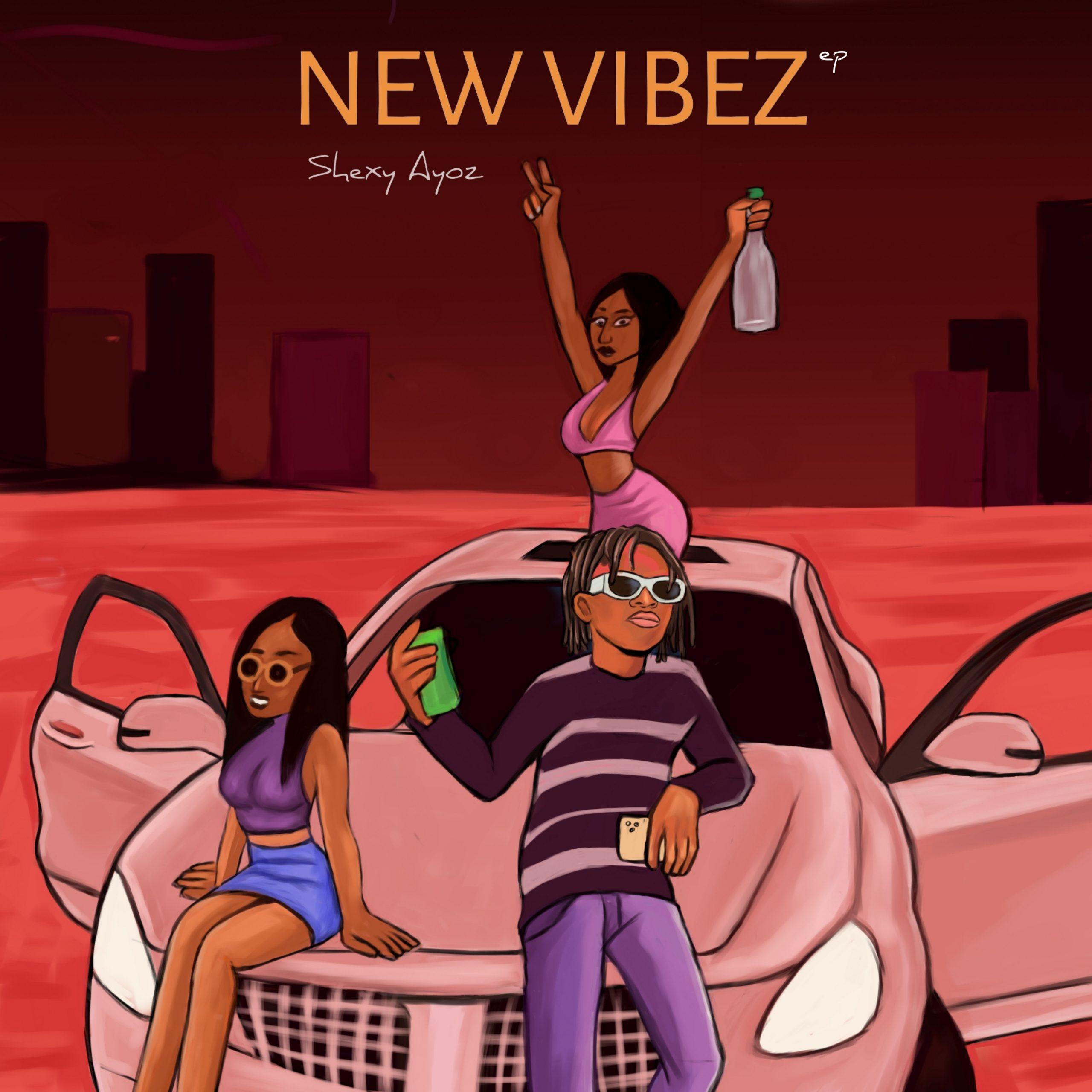 New Vibez by Shexy Ayoz